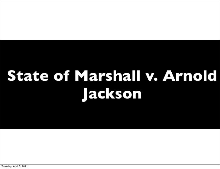 State of Marshall v. Arnold              JacksonTuesday, April 5, 2011