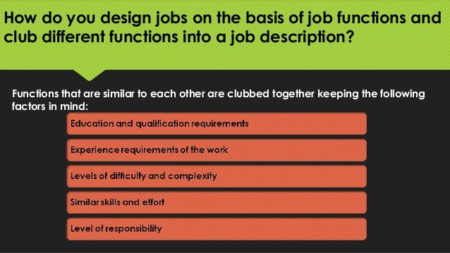2 job analysis and job design Hr planning, job analysis, and job design processes should all be considered in the job evaluation process true false.