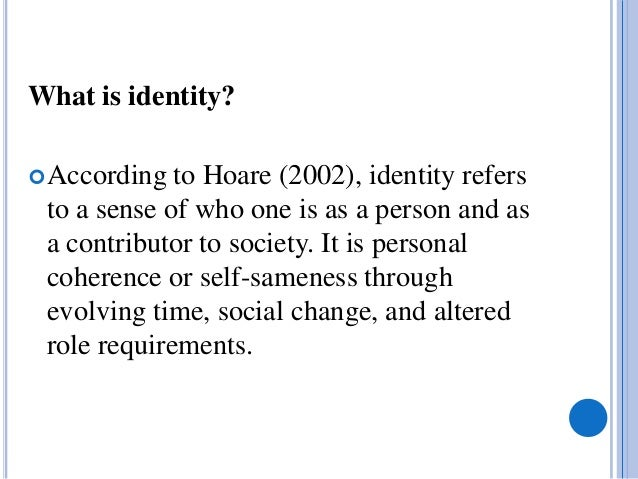 is identity personal or social theories of identity Psychology definition of social identity: 1 these are the personal qualities that a person has and displays to others consistently that they part of your essential self.