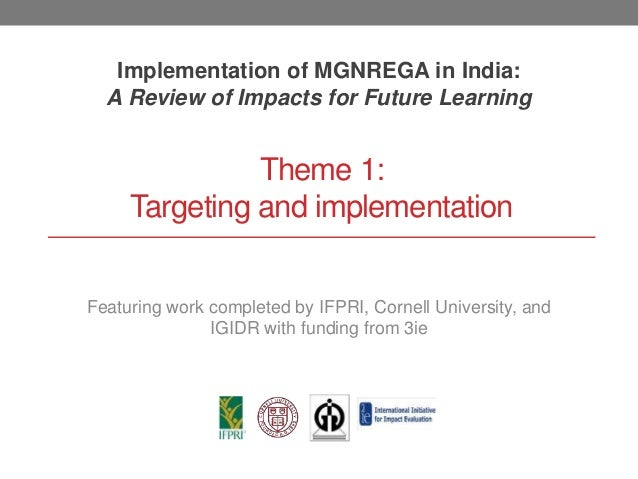 Theme 1: Targeting and implementation Implementation of MGNREGA in India: A Review of Impacts for Future Learning Featurin...