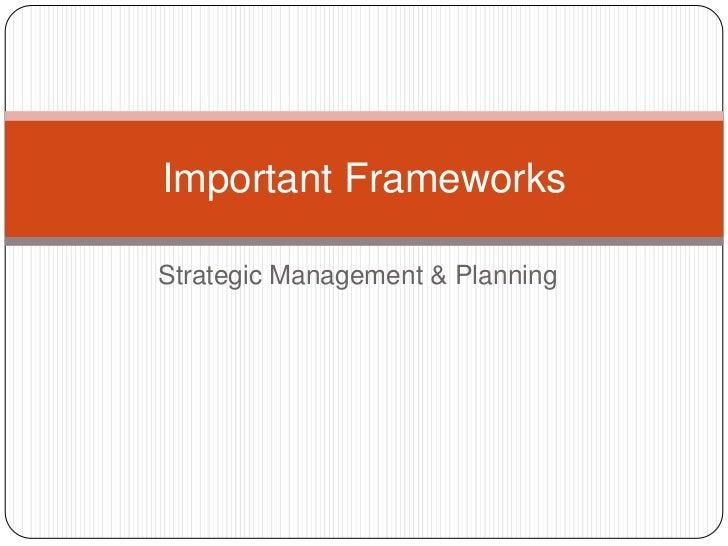Strategic Management & Planning<br />Important Frameworks<br />