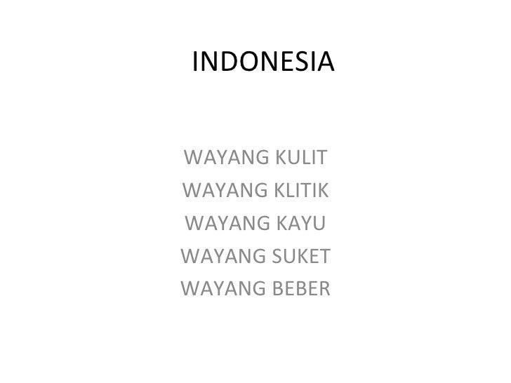 INDONESIAWAYANG KULITWAYANG KLITIKWAYANG KAYUWAYANG SUKETWAYANG BEBER