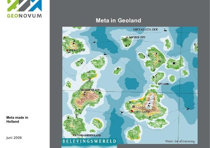 Meta in Geoland juni 2008 Meta made in Holland