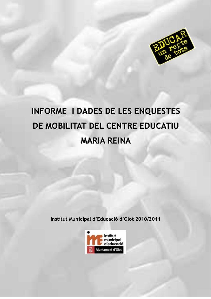 Informe i Buidatge dades de les Enquestes de Mobilitat del Centre Educatiu Maria Reina.INFORME I DADES DE LES ENQUESTES DE...