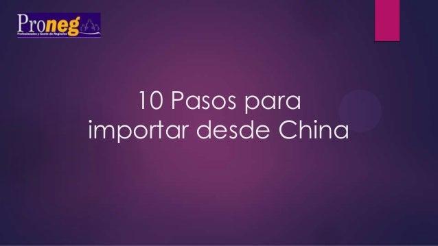 10 Pasos para importar desde China
