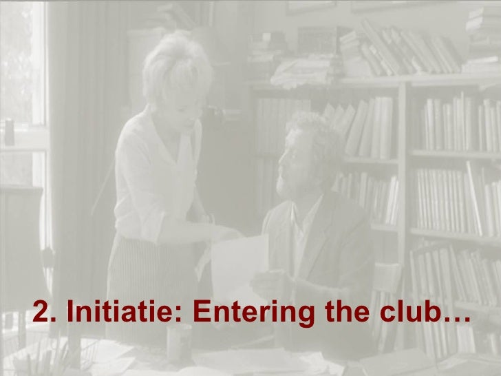 2. Initiatie: Entering the club…