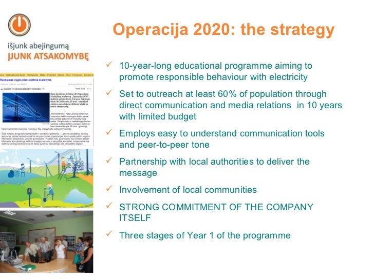 Operacija 2020: the strategy <ul><li>10-year-long educational programme aiming to promote responsible behaviour with elect...