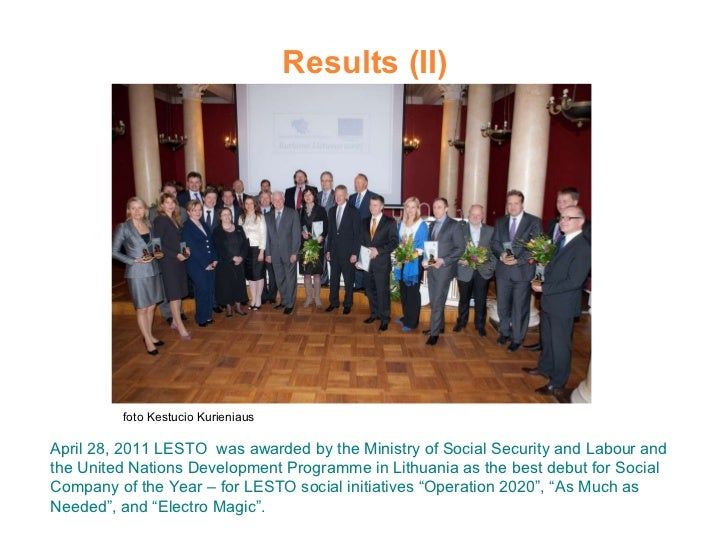 Results (II) April 28, 2011 LESTO  was awarded by the Ministry of Social Security and Labour and the United Nations Develo...
