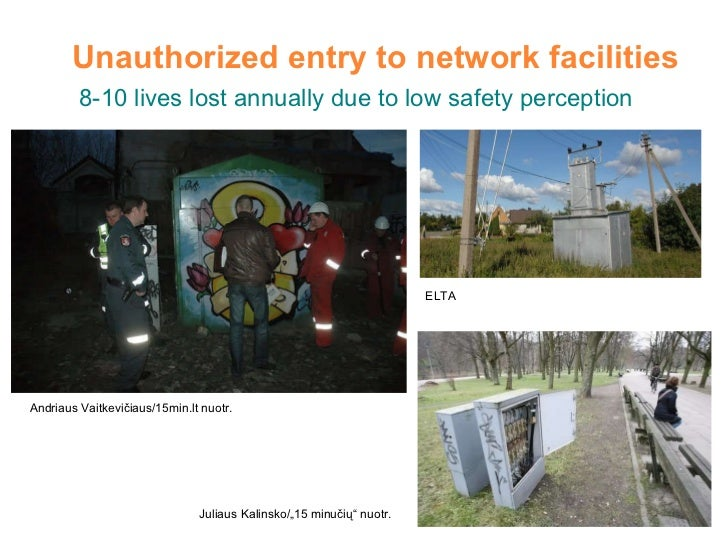 Unauthorized entry to network facilities Andriaus Vaitkevičiaus/15min.lt nuotr. 8-10 lives lost annually due to low safety...