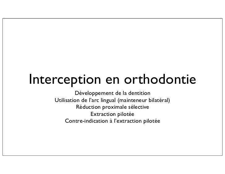 Interception en orthodontie             Développement de la dentition    Utilisation de l'arc lingual (mainteneur bilatéra...