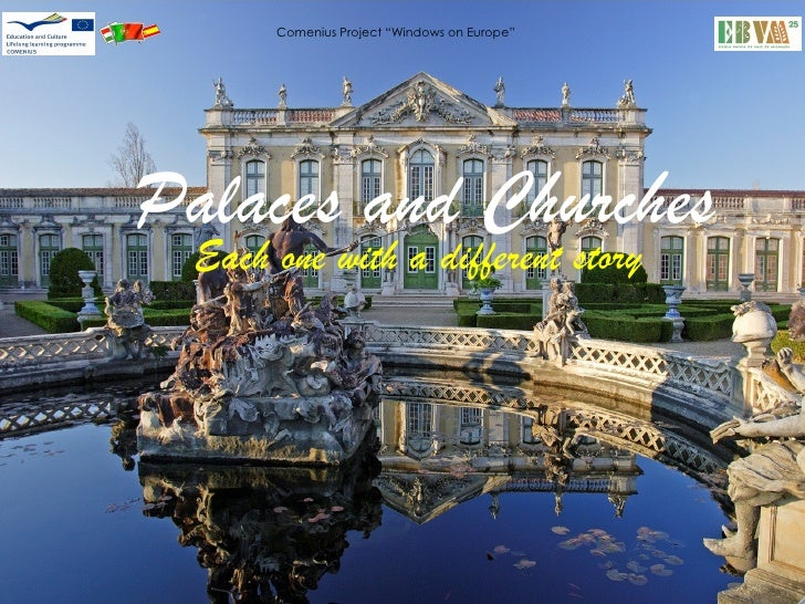 """Comenius Project """"Windows on Europe""""Palaces and Churches  Each one with a different story"""