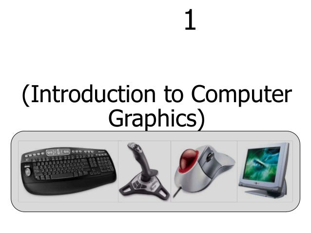 1(Introduction to Computer        Graphics)