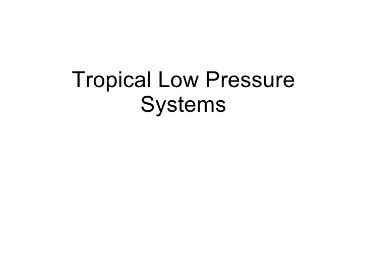 Tropical Low Pressure Systems