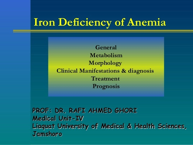 Iron Deficiency of Anemia                     General                  Metabolism                  Morphology       Clinic...