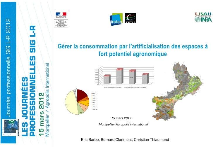 Gérer la consommation par lartificialisation des espaces à               fort potentiel agronomique                       ...