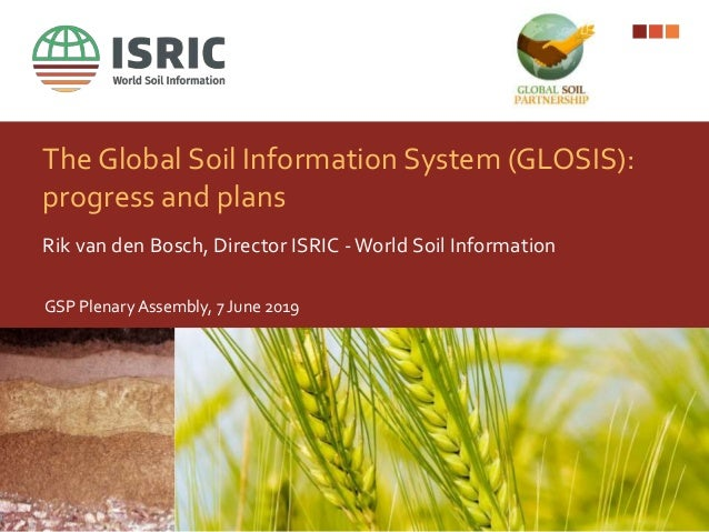 The Global Soil Information System (GLOSIS): progress and plans Rik van den Bosch, Director ISRIC -World Soil Information ...