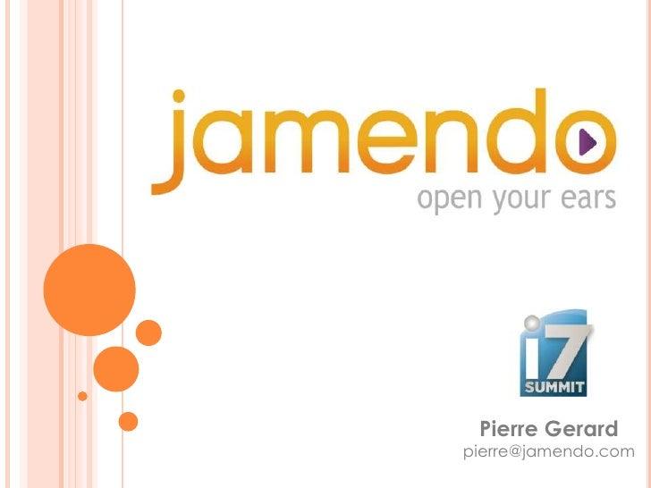 Pierre Gerard<br />pierre@jamendo.com<br />