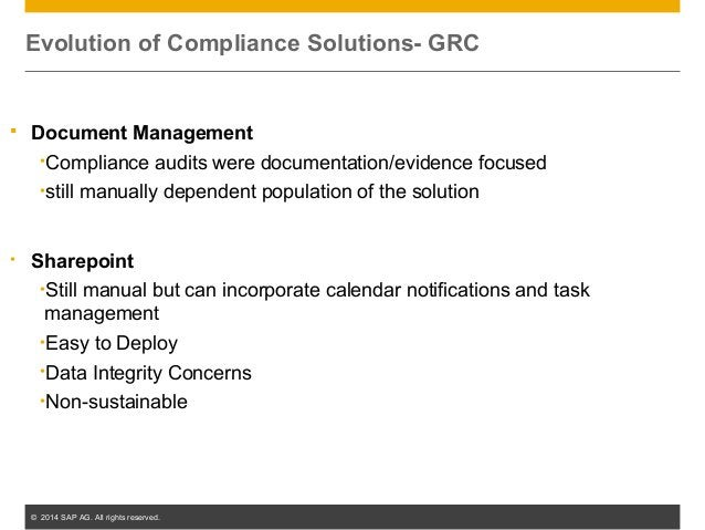 © 2014 SAP AG. All rights reserved. 11  Document Management •Compliance audits were documentation/evidence focused •still...