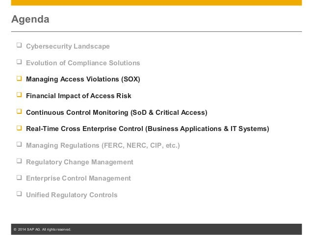 © 2014 SAP AG. All rights reserved. 14 Agenda  Cybersecurity Landscape  Evolution of Compliance Solutions  Managing Acc...