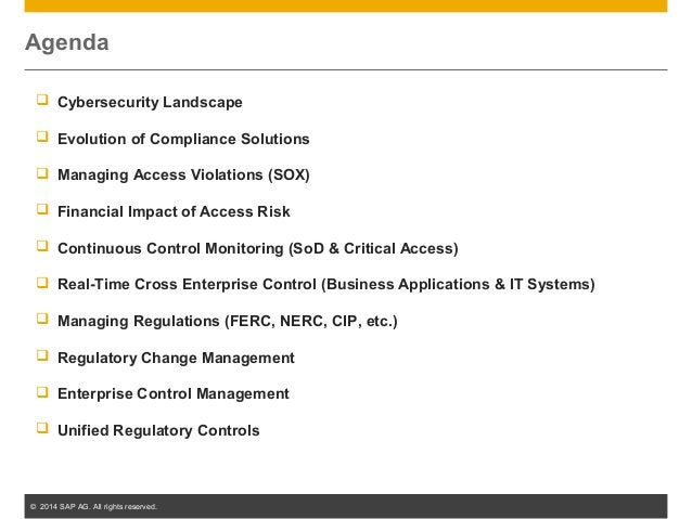 © 2014 SAP AG. All rights reserved. 2 Agenda  Cybersecurity Landscape  Evolution of Compliance Solutions  Managing Acce...