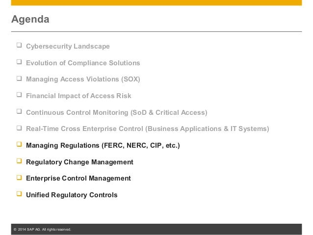 © 2014 SAP AG. All rights reserved. 29 Agenda  Cybersecurity Landscape  Evolution of Compliance Solutions  Managing Acc...