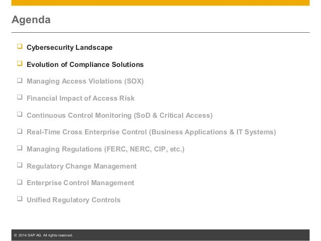 © 2014 SAP AG. All rights reserved. 3 Agenda  Cybersecurity Landscape  Evolution of Compliance Solutions  Managing Acce...