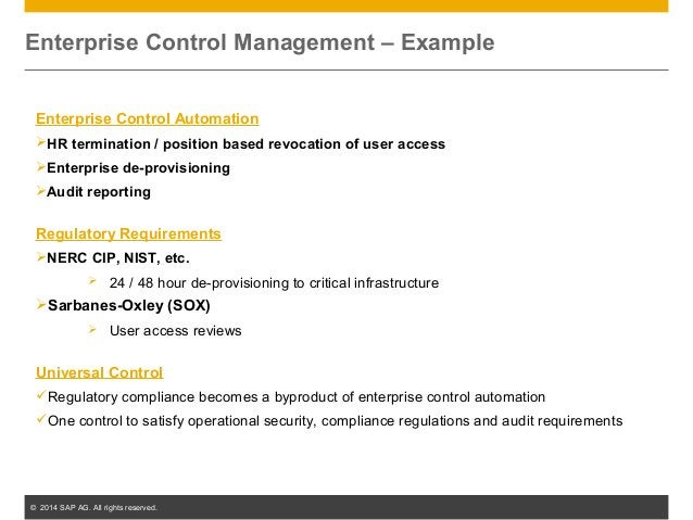 © 2014 SAP AG. All rights reserved. 46 Enterprise Control Management – Example Enterprise Control Automation HR terminati...