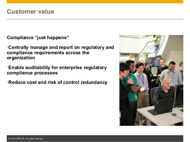 """© 2014 SAP AG. All rights reserved. 51 Customer value Compliance """"just happens"""" •Centrally manage and report on regulatory..."""