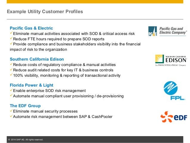 © 2014 SAP AG. All rights reserved. 52 Pacific Gas & Electric Eliminate manual activities associated with SOD & critical ...