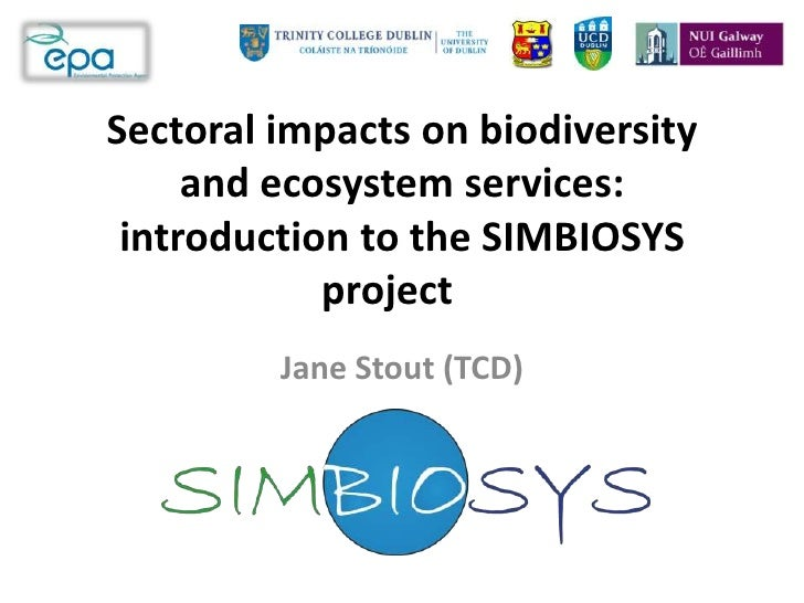 Sectoral impacts on biodiversity     and ecosystem services: introduction to the SIMBIOSYS            project         Jane...
