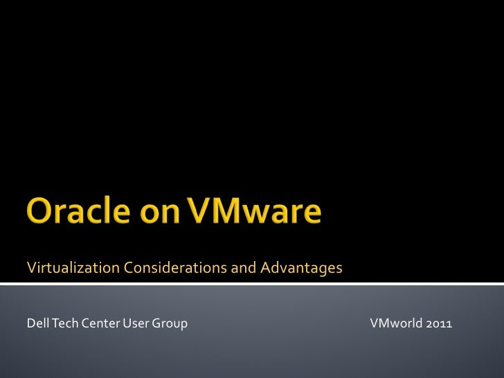 Dell Tech Center User Group  VMworld 2011 Virtualization Considerations and Advantages