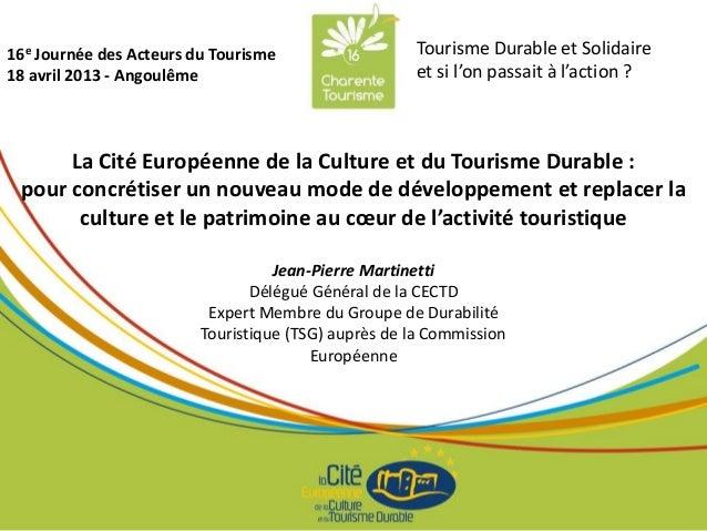 La Cité Européenne de la Culture et du Tourisme Durable :pour concrétiser un nouveau mode de développement et replacer lac...
