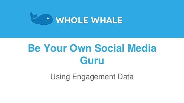 Be Your Own Social Media Guru Using Engagement Data