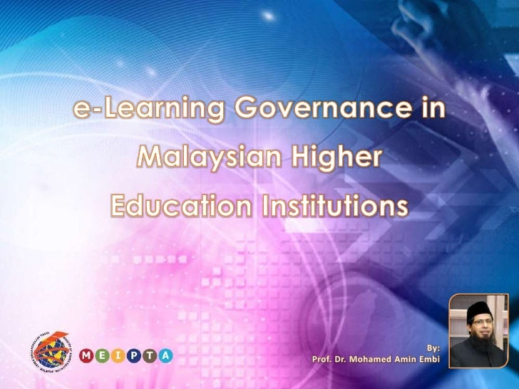 e-Learning Governance in Malaysian HigherEducation Institutions<br />By:<br />Prof. Dr. Mohamed Amin Embi<br />