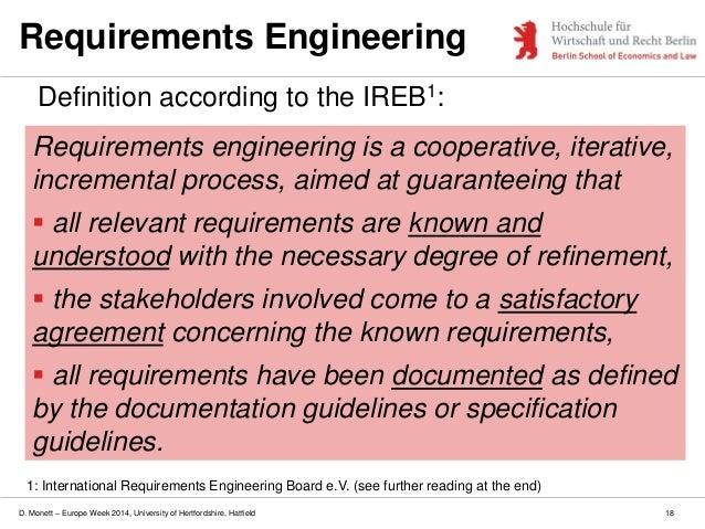 D. Monett – Europe Week 2014, University of Hertfordshire, Hatfield Requirements Engineering Definition according to the I...