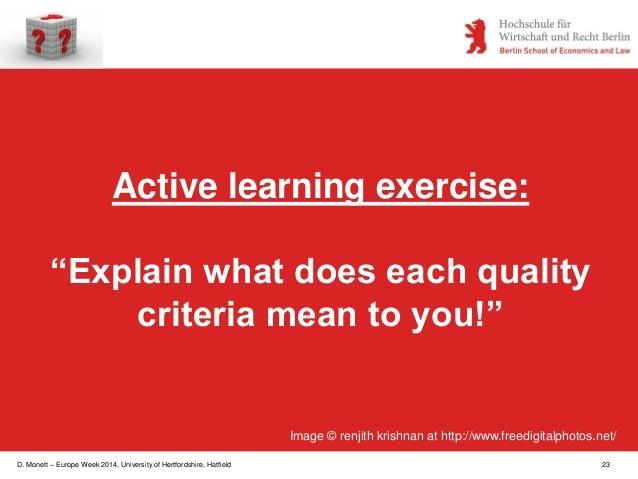 "D. Monett – Europe Week 2014, University of Hertfordshire, Hatfield 23 Active learning exercise: ""Explain what does each q..."