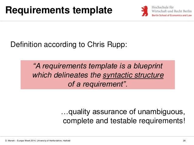 D. Monett – Europe Week 2014, University of Hertfordshire, Hatfield Requirements template Definition according to Chris Ru...