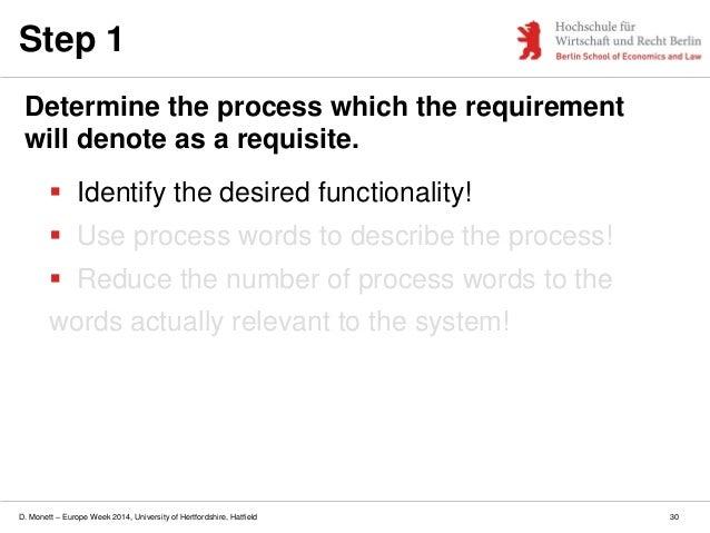 D. Monett – Europe Week 2014, University of Hertfordshire, Hatfield  Identify the desired functionality!  Use process wo...