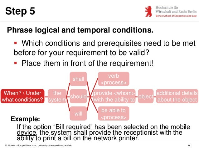 D. Monett – Europe Week 2014, University of Hertfordshire, Hatfield Step 5 Phrase logical and temporal conditions.  Which...