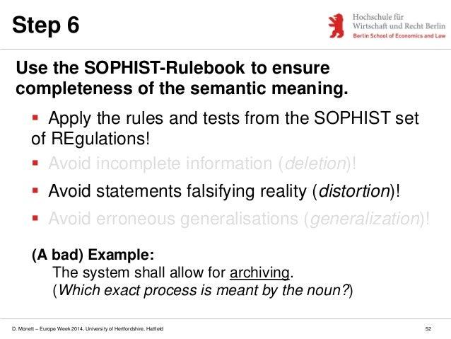D. Monett – Europe Week 2014, University of Hertfordshire, Hatfield Step 6 Use the SOPHIST-Rulebook to ensure completeness...