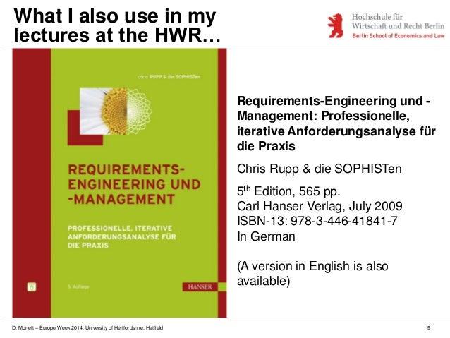 D. Monett – Europe Week 2014, University of Hertfordshire, Hatfield Requirements-Engineering und - Management: Professione...