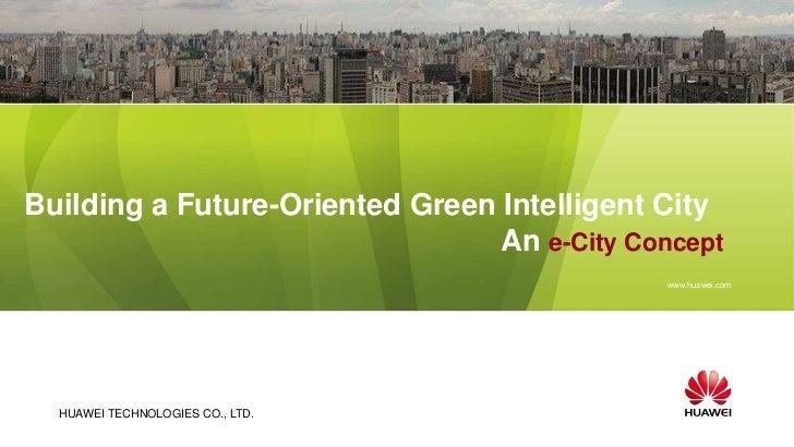 Building a Future-Oriented Green Intelligent CityAn e-City Concept<br />