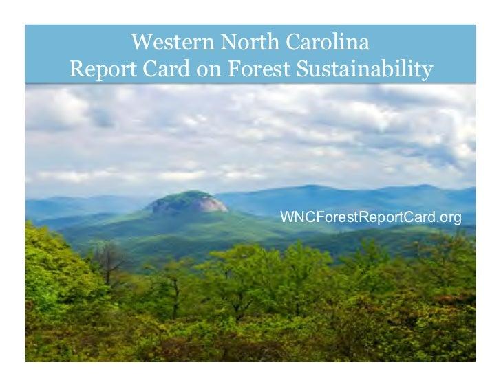 Western North CarolinaReport Card on Forest Sustainability                    WNCForestReportCard.org