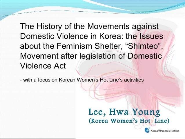 """The History of the Movements againstDomestic Violence in Korea: the Issuesabout the Feminism Shelter, """"Shimteo"""",Movement a..."""