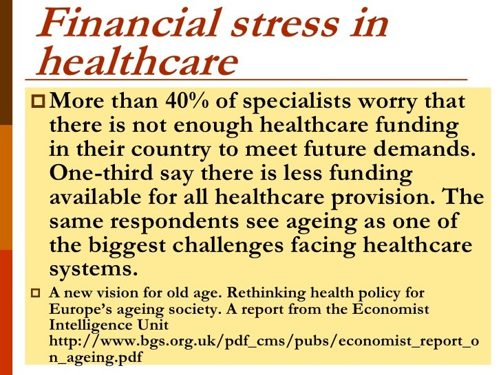 Financial stress inhealthcare More    than 40% of specialists worry that    there is not enough healthcare funding    in ...