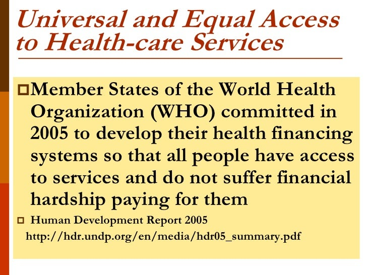 Universal and Equal Accessto Health-care ServicesMember       States of the World Health    Organization (WHO) committed ...