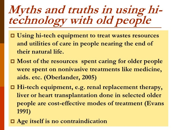 Myths and truths in using hi-technology with old people Using hi-tech equipment to treat wastes resources  and utilities ...
