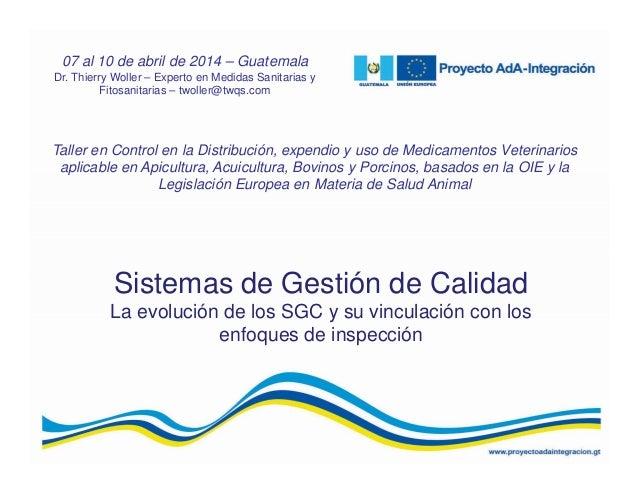Sistemas de Gestión de Calidad La evolución de los SGC y su vinculación con los enfoques de inspección Taller en Control e...