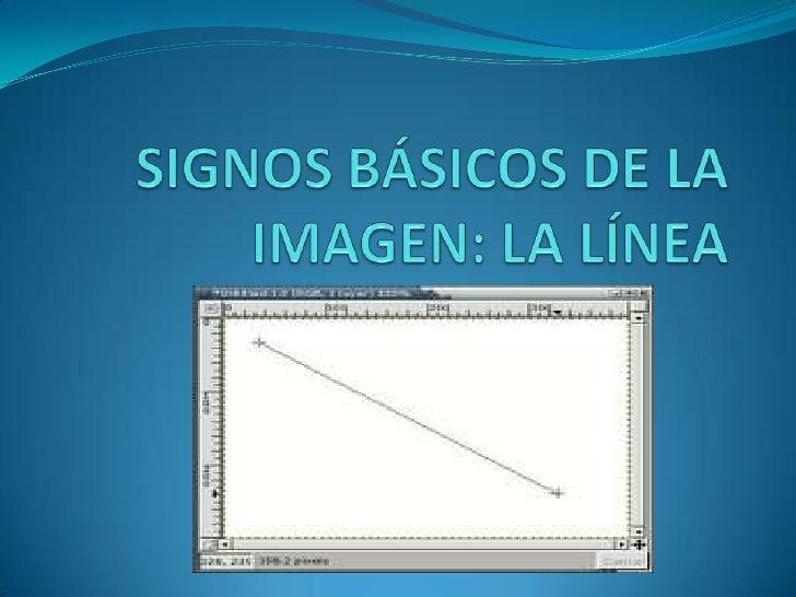 SIGNOS BÁSICOS DE LA IMAGEN: LA LÍNEA<br />