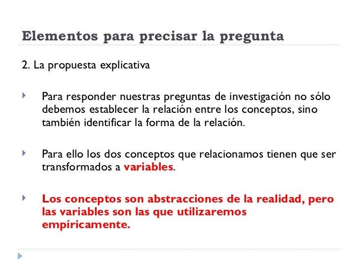 Elementos para precisar la pregunta2. La propuesta explicativa   Para responder nuestras preguntas de investigación no só...